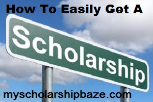 How To Easily Get A scholarship
