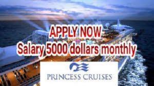 Work in USA: Salary $5000 dollars monthly, Princess Cruise ship Job