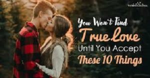 How to avoid chasing your true love away